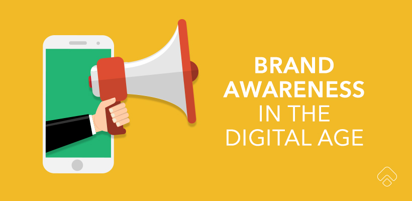 Brand awareness in the digital age
