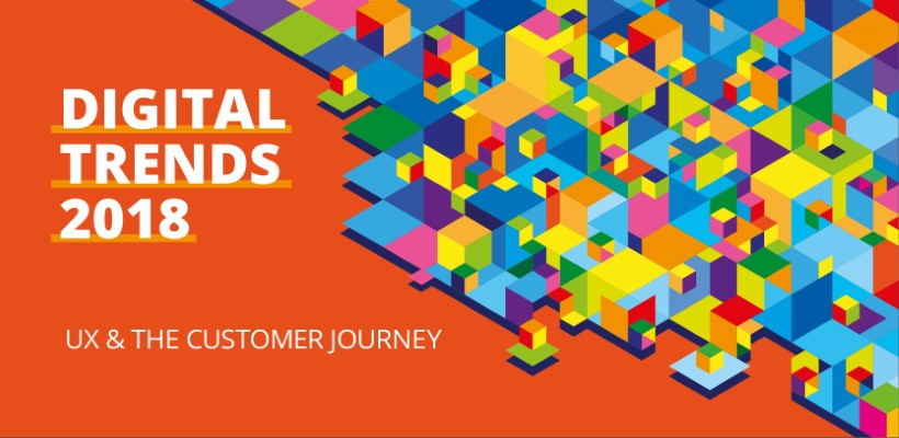 Digital Trends 2018 – UX and the Customer Journey