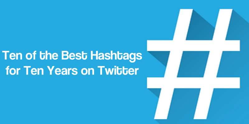 Ten of the Best Hashtags for Ten Years on Twitter