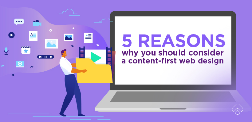 5 reasons why you should consider a content-first web design